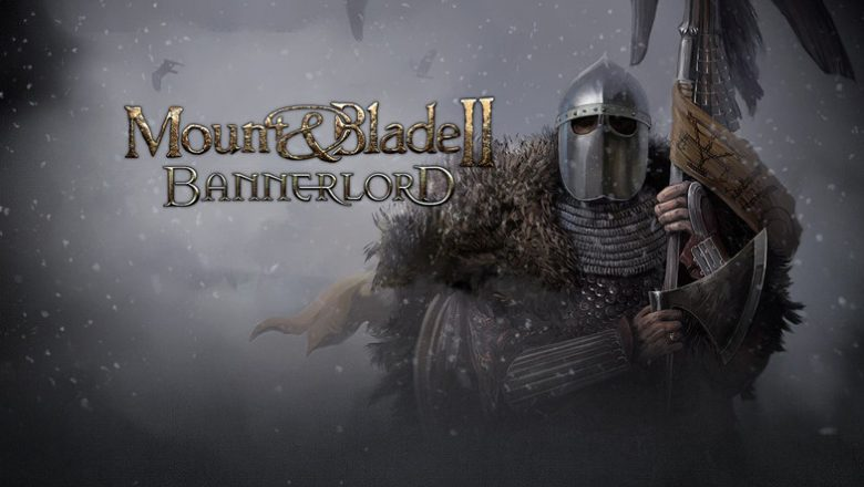 Sıfırdan Mount & Blade 2: Bannerlord Oynanış Rehberi