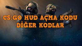 CS GO Hud Açma Kodu ve Diğer Kodlar