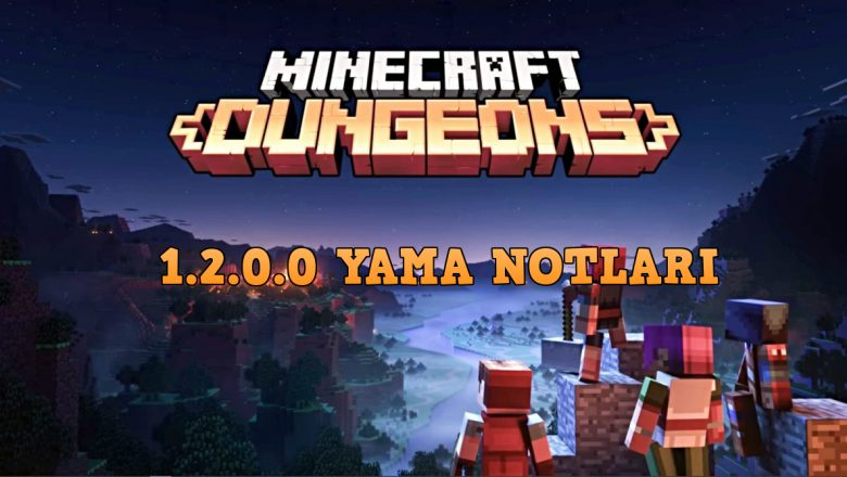 Minecraft Dungeons 1.2.0.0 Yaması Yayınlandı !