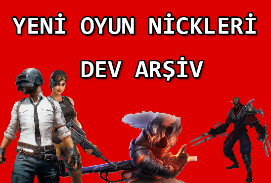 Oyun Nickleri DEV ARŞİV