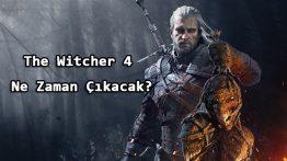 The Witcher 4 Ne Zaman Çıkacak?
