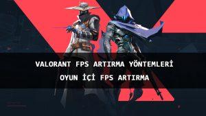 VALORANT FPS Arttırma yöntemi