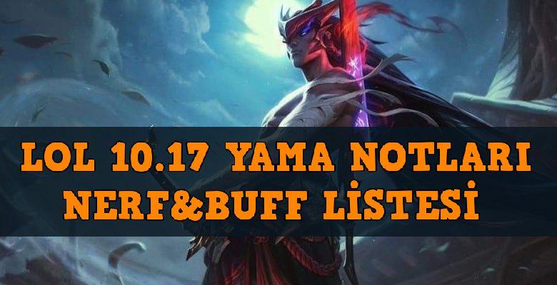 Lol 10.17 Yama Notları Nerf&Buff Listesi