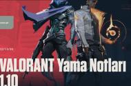 Valorant 1.10 Yama Notları Yayınlandı!