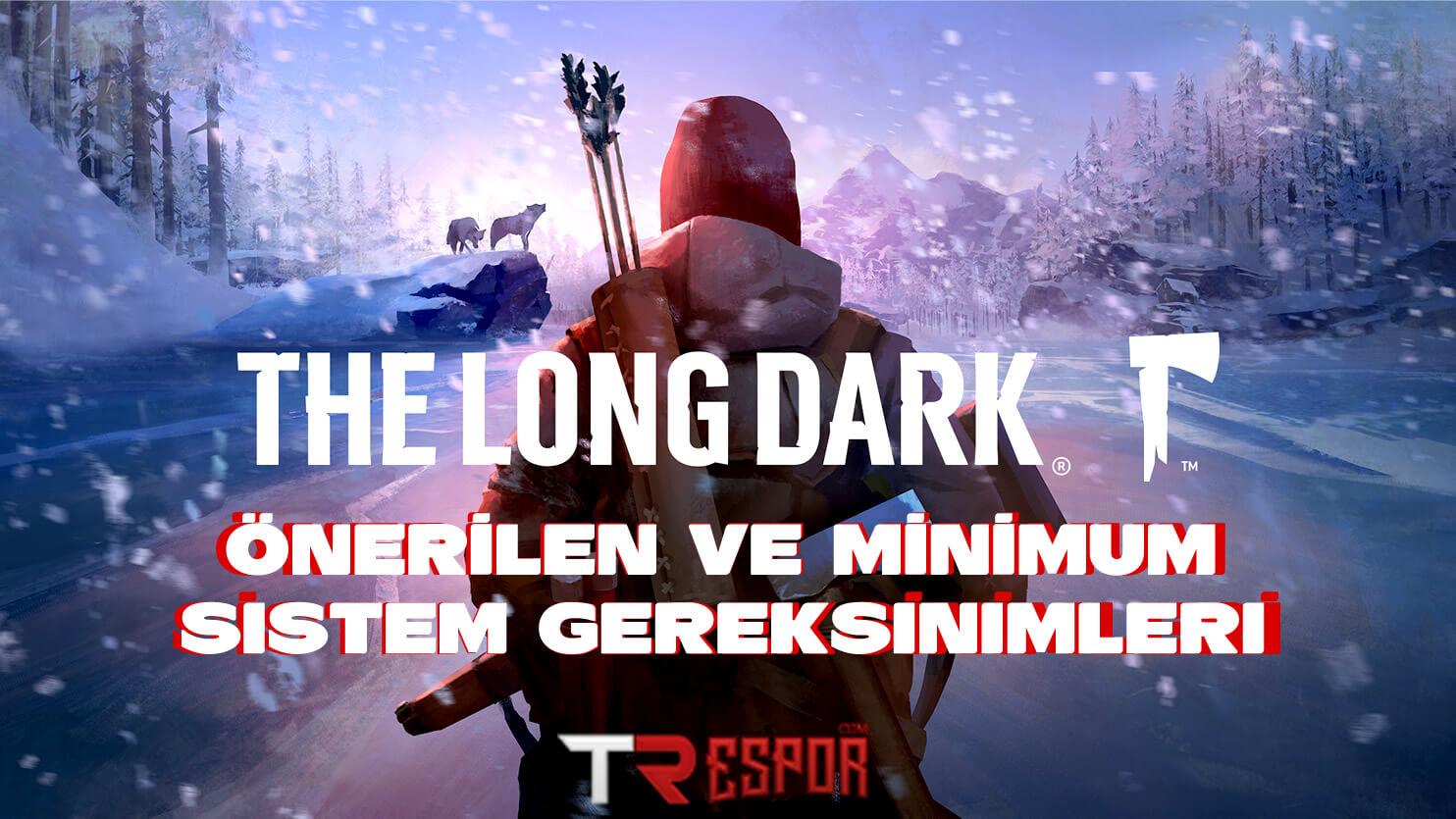 the-long-dark-sistem-gereksinimleri